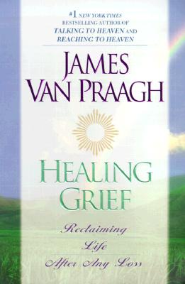 Image for HEALING GRIEF  Reclaiming Life After Any Loss