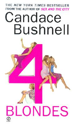 4 BLONDES, CANDACE BUSHNELL