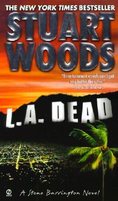 L.A. Dead (Stone Barrington Novels (Paperback)), STUART WOODS