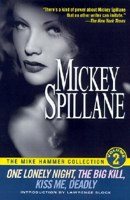 One Only Night / The Big Kill / Kiss Me / Deadly, Mickey Spillane