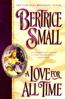 A Love for All Time, Small, Bertrice