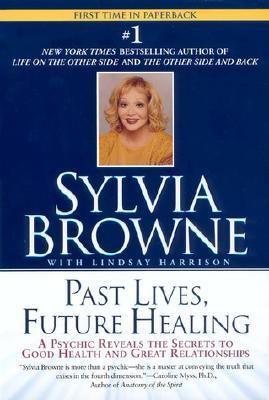 """Past Lives, Future Healing"", ""Browne, Sylvia, Harrison, Lindsay"""