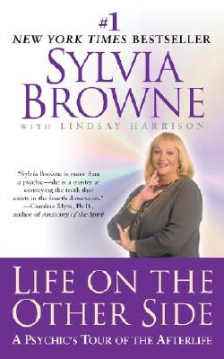 Life on the Other Side: A Psychic's Tour of the Afterlife, Browne, Sylvia; Harrison, Lindsay