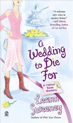 A Wedding to Die For (Yellow Rose Mysteries), Sweeney, Leann