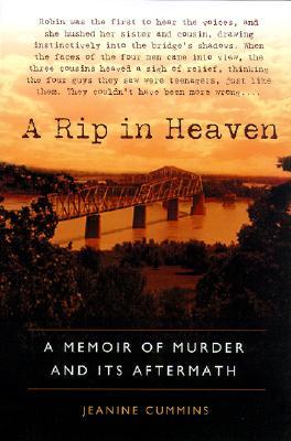 A Rip in Heaven: A Memoir of Murder And Its Aftermath, Cummins, Jeanine