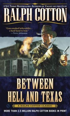 Image for Between Hell and Texas (A Gunman's Reputation Novel)