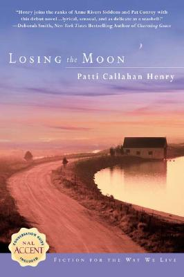 LOSING THE MOON, HENRY, PATTI CALLAHAN