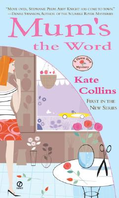 Mum's the Word (Flower Shop Mysteries, No. 1), Kate  Collins
