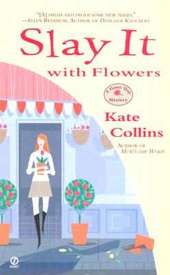 Slay It with Flowers : A Flower Shop Mystery, KATE COLLINS