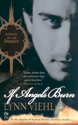 If Angels Burn: A Novel of the Darkyn, Lynn  Viehl