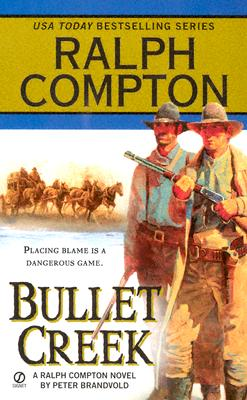 BULLET CREEK A Ralph Compton Novel by Peter Brandvold, Compton, Ralph