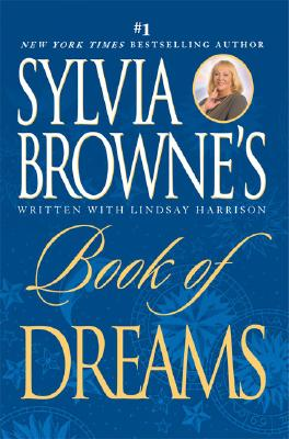 Sylvia Browne's Book of Dreams, Browne, Sylvia; Harrison, Lindsay