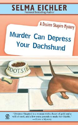 Murder Can Depress Your Dachshund, Eichler, Selma