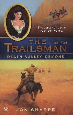 The Trailsman #304: Death Valley Demons (Trailsman), JON SHARPE