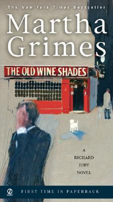 The Old Wine Shades (Richard Jury Mysteries), MARTHA GRIMES
