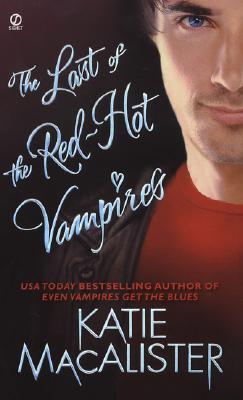 The Last of the Red-Hot Vampires (Dark Ones Novel), Katie MacAlister