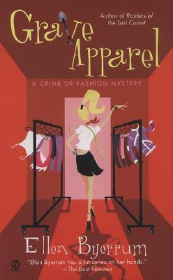 Grave Apparel  A Crime of Fashion Mystery, Byerrum, Ellen