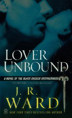 Lover Unbound (Black Dagger Brotherhood, Book 5), J.R. WARD