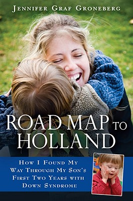 Image for ROAD MAP TO HOLLAND HOW I FOUND MY WAY THROUGH MY SON'S FRIST TWO YEARS WITH DOWN SYNDROME