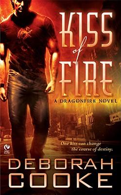 Kiss of Fire (Dragonfire, Book 1), Cooke, Deborah