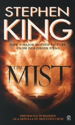 The Mist (Previously Published as a Novella in 'Skeleton Crew'), STEPHEN KING