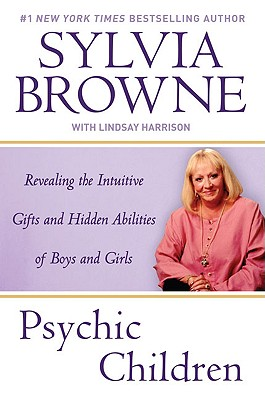 Image for Psychic Children: Revealing the Intuitive Gifts and Hidden Abilites of Boys and Girls