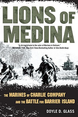 Lions of Medina: The Marines of Charlie Company and Their Brotherhood of Valor, Glass, Doyle D.