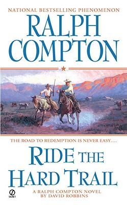 Ralph Compton Ride the Hard Trail (Ralph Compton Western Series), RALPH COMPTON, DAVID ROBBINS