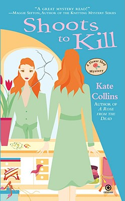 Shoots to Kill (Flower Shop Mysteries, No. 7), KATE COLLINS