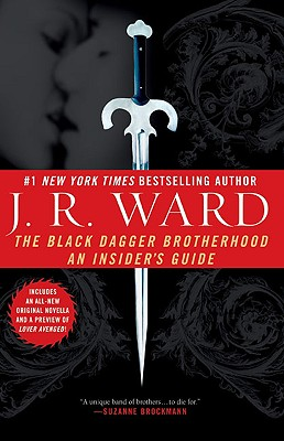 The Black Dagger Brotherhood: An Insider's Guide, J.R. Ward