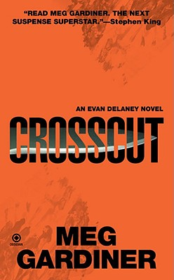 Crosscut: An Evan Delaney Novel, MEG GARDINER