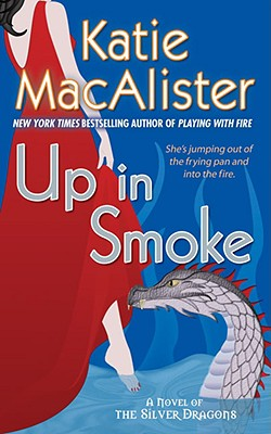 """Up in Smoke (Silver Dragons, Book 2)"", ""MacAlister, Katie"""