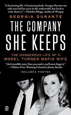 Image for The Company She Keeps: The Dangerous Life of a Model Turned Mafia Wife