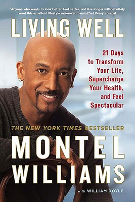 Image for Living Well: 21 Days to Transform Your Life, Supercharge Your Health, and Feel Spectacular