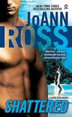 Shattered: A High Risk Novel, JOANN ROSS