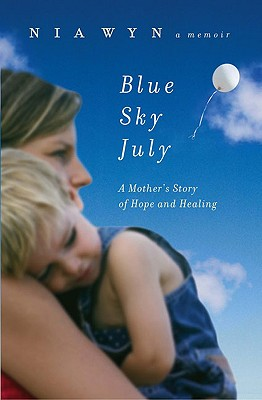 Image for Blue Sky July: A Mother's Story of Hope and Healing