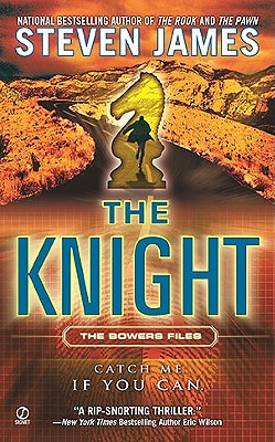 The Knight (The Patrick Bowers Files, Book 3), James, Steven