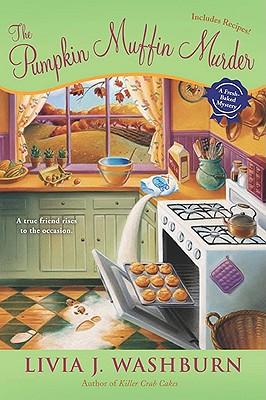 The Pumpkin Muffin Murder: A Fresh-Baked Mystery, Livia J. Washburn