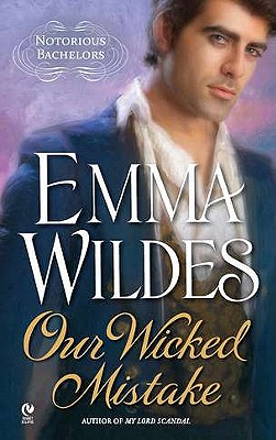 Our Wicked Mistake: Notorious Bachelors, Emma Wildes