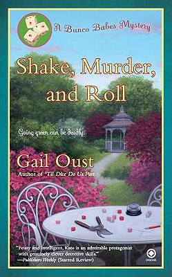 Shake, Murder, and Roll: A Bunco Babes Mystery, Gail Oust