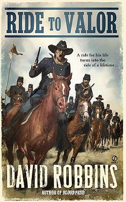 Ride to Valor (Signet Historical Novels), Robbins, David