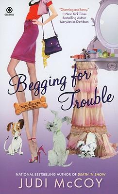 Begging for Trouble: A Dog Walker Mystery, Judi McCoy
