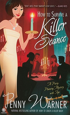 How to Survive a Killer Seance: A Party-Planning Mystery (Party Planning Mystery), Penny Warner