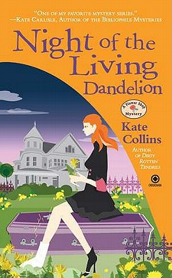 Night of the Living Dandelion: A Flower Shop Mystery, Kate Collins