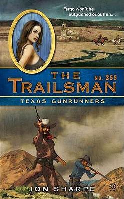 The Trailsman #355: Texas Gunrunners, Jon Sharpe