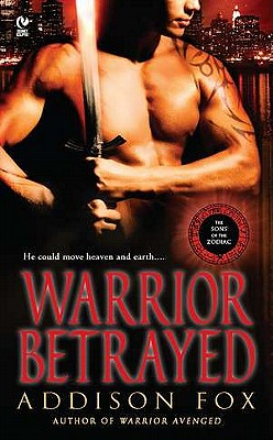 Warrior Betrayed (The Sons of the Zodiac, Vol. 3), Addison Fox