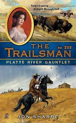 """Platte River Gauntlet (The Trailsman, No. 359)"", ""Sharpe, Jon"""