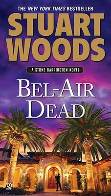 Bel-Air Dead: A Stone Barrington Novel, Stuart Woods