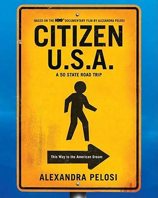 """Citizen U.S.A.: A 50 State Road Trip, """"Pelosi, Alexandra"""""""