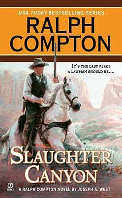 Ralph Compton Slaughter Canyon (Ralph Compton Western Series), Ralph Compton, Joseph A. West